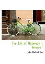 The Life of Napoleon I, Volume I