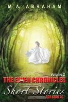 The Elven Chronicles Short Stories for Adults Volume 2