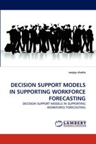 Decision Support Models in Supporting Workforce Forecasting