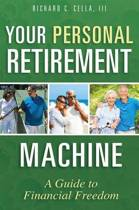 Your Personal Retirement Machine