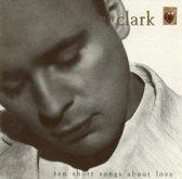 Ten Short Songs About Love