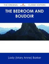 The Bedroom and Boudoir - The Original Classic Edition