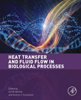Heat Transfer and Fluid Flow in Biological Processes: Advances and Applications