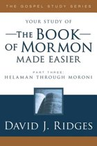 Book of Mormon Made Easier, Part 3