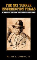 The Nat Turner Insurrection Trials: A Mystic Chord Resonates Today