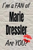 I'm a Fan of Marie Dressler Are You? Creative Writing Lined Journal