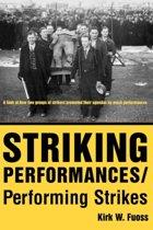 Striking Performances/Performing Strikes