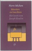 Franse Bibliotheek - Meesters en knechten ; Het leven van Joseph Roulin