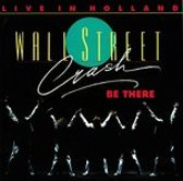 Wall Street Crash - Be There (Live In Holland)