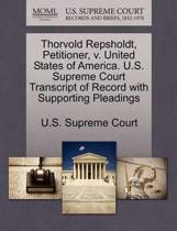 Thorvold Repsholdt, Petitioner, V. United States of America. U.S. Supreme Court Transcript of Record with Supporting Pleadings