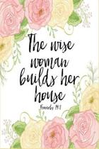 The Wise Woman Builds Her House Proverbs 14: 1 Dot Grid Journal: 6x9 Bullet Journaling Planner With 120 Dotted Pages, Christian Notebook For Women, Qu