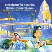 Stravinsky in America / Michael Tilson Thomas, London SO