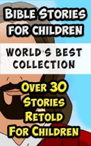 Bible Stories For Children and Families World's Best Collection