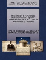 Rosenthal (J. B.) V. Arkansas Louisiana Finance Corp. U.S. Supreme Court Transcript of Record with Supporting Pleadings