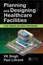 Planning and Designing Healthcare Facilities