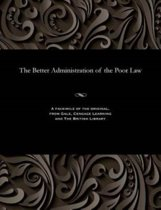 The Better Administration of the Poor Law