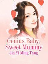 Genius Baby, Sweet Mummy