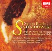 Sir Simon Rattle - Szymanowski: Songs Of A Fairytale Princess; Harnasie (Ballet-Pantomime), Love Songs Of Hafiz