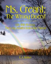 Ms. Creant: The Wrong Doers!