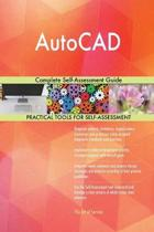 AutoCAD Complete Self-Assessment Guide