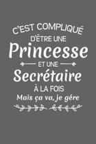 C'est Compliqu� D'�tre Une Princesse Et Une Secr�taire � La Fois Mais �a Va Je G�re: Cadeau Humour Secr�taire