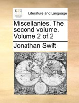 Miscellanies. the Second Volume. Volume 2 of 2