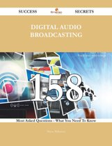 digital audio broadcasting 158 Success Secrets - 158 Most Asked Questions On digital audio broadcasting - What You Need To Know
