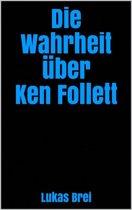 Die Wahrheit über Ken Follett