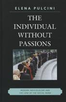 The Individual without Passions