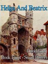 Helga And Beatrix: SmallPowers Book Eight