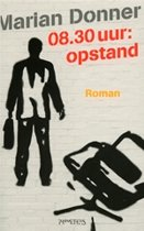 08.30 Uur: Opstand