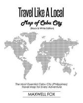 Travel Like a Local - Map of Cebu City (Black and White Edition)