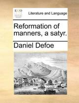 Reformation of Manners, a Satyr