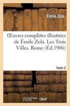 Oeuvres Compl�tes Illustr�es de �mile Zola. Les Trois Villes. Rome. Tome 2