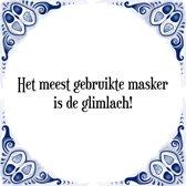 Tegeltje met Spreuk (Tegeltjeswijsheid): Het meest gebruikte masker is de glimlach! + Kado verpakking & Plakhanger