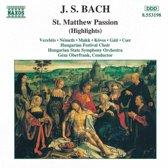 Bach: St. Matthew Passion (Highlights) / Geza Oberfrank