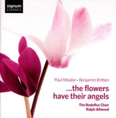 Britten - Mealor: ... The Flowers Have Their Ange