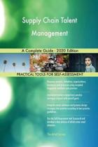 Supply Chain Talent Management a Complete Guide - 2020 Edition