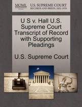 U S V. Hall U.S. Supreme Court Transcript of Record with Supporting Pleadings