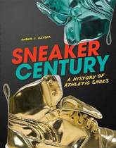 Sneaker Century - A History of Athletic Shoes