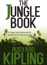 The Jungle Book: 14 Classic Short Stories with 20 Illustrations and Free Audio Links.