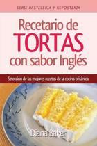 Recetario de Tortas y Pasteles con sabor ingl s