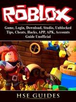Roblox Game, Login, Download, Studio, Unblocked, Tips, Cheats, Hacks, APP, APK, Accounts, Guide Unofficial