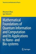 Mathematical Foundations of Quantum Information and Computation and Its Applications to Nano- and Bio-systems