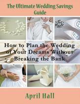 The Ultimate Wedding Savings Guide