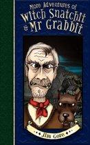 More Adventures of Witch Snatchitt and MR Grabbit