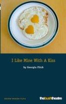 I Like Mine with a Kiss