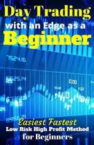 Day Trading with an Edge as a Beginner