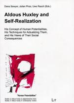 Aldous Huxley and Self-Realization: His Concept of Human Potentialities, His Techniques for Actualizing Them, and His Views of Their Social Consequenc