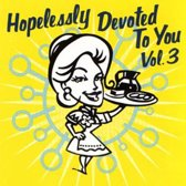 Hopelessly Devoted To You Vol. 3